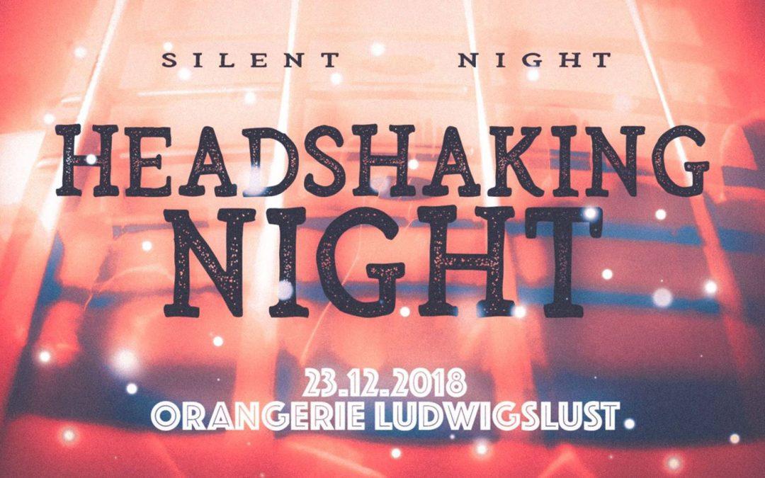 23.12.2018 | Head Shaking Night (19 Uhr)